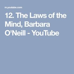 The Laws of the Mind, Barbara O'Neill Naturopathy, Body Systems, Mindfulness, Health, Youtube, Health Care, Healthy, Natural Medicine, Salud