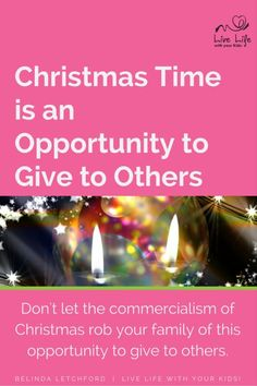 Christmas time is an opportunity to teach our children to give.