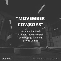 """Movember Cowboys"" WOD - 3 Rounds for Time: 10 Handstand Push-Ups; 20 Hang Squat Cleans; 3 Rope Climbs"