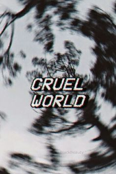 It's a cruel world and nobody comes to save you know. on We Heart It