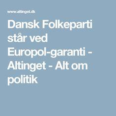 Dansk Folkeparti står ved Europol-garanti - Altinget - Alt om politik