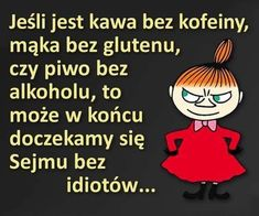 NO OBY(nie lubię polityki) Funny Quotes, Funny Memes, Jokes, Wtf Funny, Hilarious, Weekend Humor, Motto, Life Lessons, Haha