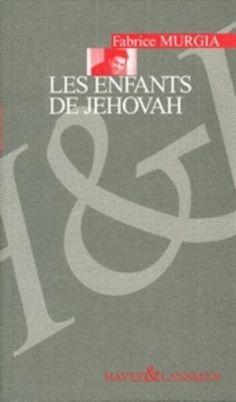 Les enfants de Jéhovah / Fabrice Murgia - [Bruxelles] : Hayez Lansman, D.L. 2012