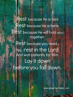 Sweet friend, don't let life overwhelm you to the point that you are falling apart at the seams. Find encouragement in what it means to rest in the Lord. Faith Quotes, Bible Quotes, Bible Verses, Scriptures, Prayer Quotes, Walk By Faith, Faith In God, Rest In The Lord, Thats The Way