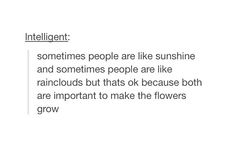 that actually makes sense. people are who they are but we can all make the world a better place.