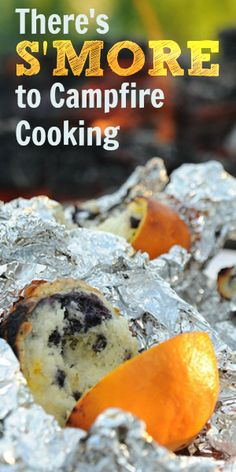 There's S'MORE to Campfire Cooking: Recipes for camping out this summer