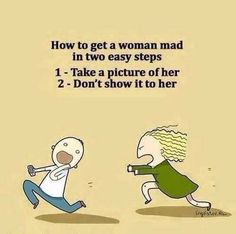 And if you want to make her extra mad then continually laugh whilst looking at the picture.