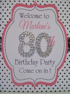 Welcome Sign: Come on in ... 80th Birthday Party.