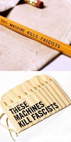 This Machine Kills Fascists Pencils.