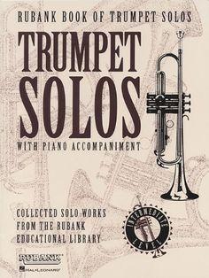 Rubank Book of Trumpet Solos - Intermediate Level: (Includes Piano Accompaniment) (Rubank Solo Collection) by Hal Leonard Corp.
