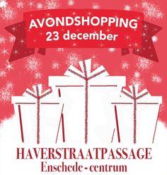 AVONDSHOPPING  VRIJDAG 23 DECEMBER Vrijdag 23 december is er een extra koopavond! Winkelen in kerstsfeer in de Haverstraatpassage. Al onze winkels zijn open tot 21:00 uur. . #Haverstraatpassage #Enschede (centrum).