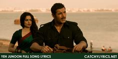 Yeh Junoon Lyrics: Its the romantic song lyrics from the movie of Shootout At Wadala. The song sung by Mustafa Zahid and written by Kumaar. Label