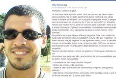 """Tudo começou quando uma aluna resolveu perguntar ao professor Vitor Fernandes, do Rio de Janeiro, se ele era gay. A resposta poderia ser um """"sim"""" ou """"não"""" apenas, certo? Mas o professor resolveu ir um pouco além e usou a sua página do Facebook para abordar o assunto, que imediatamente, viralizou. Com a pergunta da veja o post completo..."""