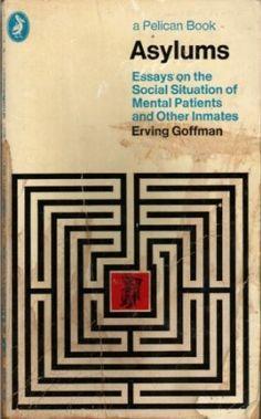 Asylums (Pelican): Amazon.co.uk: Erving Goffman: Books