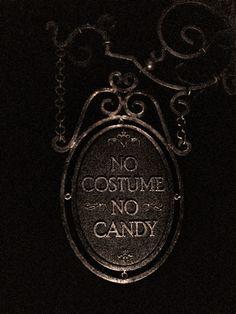 No Costume ~ No Candy