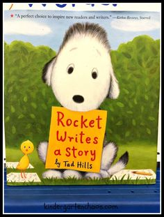 Rocket Writes a Story by Tad Hills: MUST HAVE for writing workshop at the beginning of the year. great story Rocket learns about the reading-writing connection, collecting words, choosing important topics to write about, and more. 1st Grade Writing, Kindergarten Writing, Teaching Writing, Writing Activities, Writing Ideas, Teaching Ideas, Writing Worksheets, Kindergarten Classroom, Teaching Resources