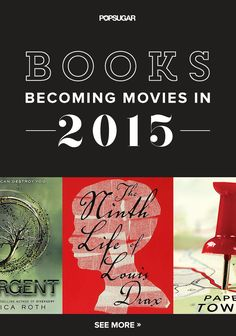 40 Books Becoming 2015 Movies: We're always looking for a good book to read, and Hollywood has a pretty good line into the next hot novels, since they're always in the process of adapting so many books for the big screen. Best Books To Read, I Love Books, Great Books, My Books, Pretty Little Liars, Book Of Life, The Book, Books That Became Movies, Dc Movies