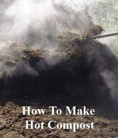 Garden Composting: How to Make Hot Compost