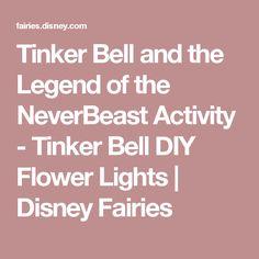 Tinker Bell and the Legend of the NeverBeast Activity - Tinker Bell DIY Flower Lights | Disney Fairies