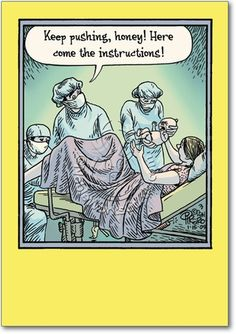 Wishful thinking for any new parent. Designed by Dan Piraro for Bizarro. Printed on post-consumer recycled fiber. Medical Jokes, Nurse Jokes, Wife Jokes, Funny Facts, Funny Quotes, Funny Memes, Hilarious, Funny Cartoon Pictures, Cartoon Jokes
