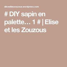 # DIY sapin en palette… 1 #   Elise et les Zouzous