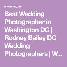 Rodney Bailey is the best wedding photographer. With over 28 years of experience in United States, their photography studio has been serving clients in Washington DC