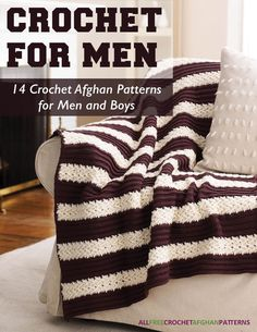 Crochet for Men: 14 Crochet Afghan Patterns for Men and Boys free eBook - These patterns are perfect for Father's Day gifts!