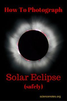 Learn how to take pictures of a solar eclipse without burning out your eyes (or camera).