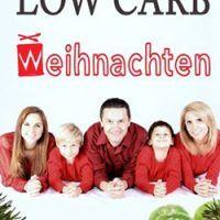 Low Carb Weihnachten: 40 festliche kohlenhydratarme Rezepte by Larissa Muckelbach, EPUB, 1539745317, cookingebooks.info