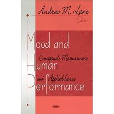 Mood and human performance : conceptual, measurement, and applied issues / Andrew M. Lane, editor