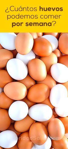¿Sabes cuántos huevos podemos comer por semana? Descubre los beneficios de comer huevos y cuantos deber comer.