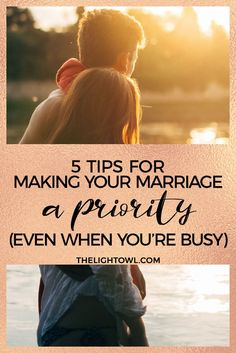 5 Tips for Making your Marriage a Priority (Even when you're Busy)