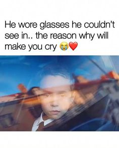 He wore glasses he couldn't see in. the reason why will make you cry m* - iFunny :) Sad Love Stories, Touching Stories, Sweet Stories, Cute Stories, Love Story, Stories That Will Make You Cry, Heart Touching Story, Happy Stories, Creepy Stories