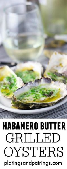 Grilled Oysters are Topped with Green Habanero Butter - A perfect tailgating treat or easy appetizer! #KingOfFlavor #ad @ElYucateco