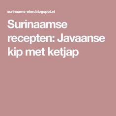 Surinaamse recepten: Javaanse kip met ketjap