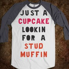 Just A Cupcake Looking For A Stud Muffin (Baseball) - The Coffee Shop - Skreened T-shirts, Organic Shirts, Hoodies, Kids Tees, Baby One-Pieces and Tote Bags Custom T-Shirts, Organic Shirts, Hoodies, Novelty Gifts, Kids Apparel, Baby One-Pieces | Skreened - Ethical Custom Apparel