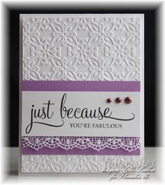 Love the lace on this...and the embossing