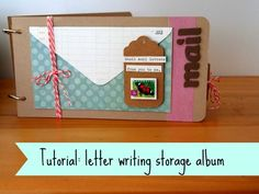 Tutorial: Keep all your snail mail letters in this letter writing storage album. Easy to make with full instructions and step by step photos provided.