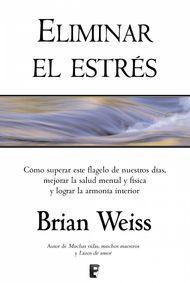 """""""Eliminar el estrés"""" de Brian Weiss. Puedes comprar este libro en http://www.nubico.es/tienda/autoayuda-y-superacion/eliminar-el-estres-brian-l-weiss-9788415389941 o disfrutarlo en la tienda de #ebooks en #Nubico Premium: http://www.nubico.es/premium/autoayuda-y-superacion/eliminar-el-estres-brian-l-weiss-9788415389941"""