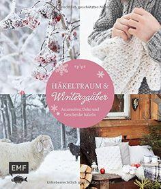 Häkeltraum & Winterzauber: Accessoires, Deko und Geschenke häkeln von epipa http://www.amazon.de/dp/3863553667/ref=cm_sw_r_pi_dp_Qzafwb0S55S3F