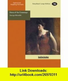 Diana of The Crossways (9781427071316) George Meredith , ISBN-10: 1427071314  , ISBN-13: 978-1427071316 ,  , tutorials , pdf , ebook , torrent , downloads , rapidshare , filesonic , hotfile , megaupload , fileserve