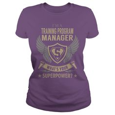 I am a Training Program Manager What is Your Superpower Job Shirts #gift #ideas #Popular #Everything #Videos #Shop #Animals #pets #Architecture #Art #Cars #motorcycles #Celebrities #DIY #crafts #Design #Education #Entertainment #Food #drink #Gardening #Geek #Hair #beauty #Health #fitness #History #Holidays #events #Home decor #Humor #Illustrations #posters #Kids #parenting #Men #Outdoors #Photography #Products #Quotes #Science #nature #Sports #Tattoos #Technology #Travel #Weddings #Women