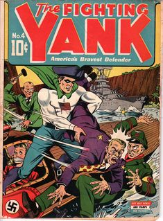 Fighting Yank #4, June 1943.  A damsel in distress, Nazi thugs, Fighting Yank---you KNOW how it all ends.