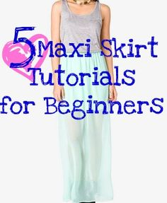 5 Maxi Skirt Tutorials for Beginning Sewers ... http://youputiton.com/5-maxi-skirt-tutorials-for-beginning-sewers/