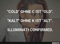 'Cold' ohne 'C' ist 'old'..