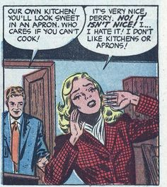 """""""It isn't nice!...I don't like kitchens or aprons!""""  I understand how she feels."""