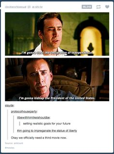 National Treasure and National Treasure 2: Book of Secrets combined into one picture. They should make a 3rd one...