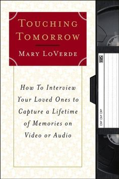 Touching Tomorrow by Mary LoVerde. $7.59. http://yourdailydream.org/showme/dpbmc/Bb0m0c0iFhCp0fVtRgKs.html. Author: Mary LoVerde. Publisher: Touchstone; Original edition (April 15, 2002). 144 pages. What does your mother remember about her first kiss? What's the first thing your father tells himself every morning?  By the time we are adults, it is all too easy to look at our parents and grandparents as though their lives have been miles removed from our own, causing a communicati...