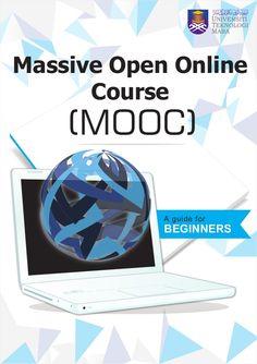 Massive Open Online Course: A Guide for Beginners by Johan Eddy Luaran via slideshare