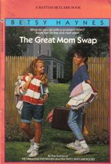 The Great Mom Swap - Betsy Haynes